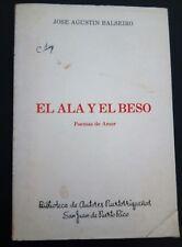 El Ala y el Beso Poemas de Amor - Jose A Balseiro 1983  Puerto Rico PB Spanish