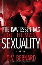 The Raw Essentials of Human Sexuality (Strebor Quickiez), Bernard, D.V., Good Bo