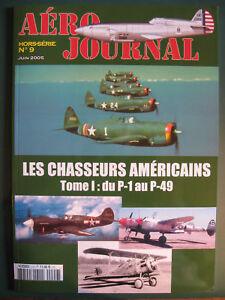 aero journal hors série n° 9 Chasseurs Americains Tome1 du P-1 au P-49