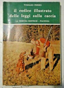 IL CODICE ILLUSTRATO DELLE LEGGI SULLA CACCIA - 1961