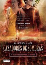 Cazadores de sombras 4. Ciudad de los angeles caidos Spanish Edition