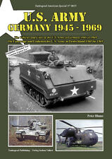 TANKOGRAD 3015 U.S. ARMY GERMANY 1945 - 1969 VEHICLES AND UNITS OF THE U.S. ARMY