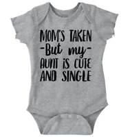 Mom Taken But My Aunt Is Single Funny Shower Newborn Romper Bodysuit For Babies