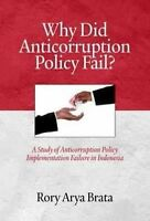 Why Did Anticorruption Policy Fail?: A Study of Anticorruption Policy...