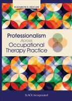 Professionalism Across Occupational Therapy Practice, Paperback by Deiuliis, ...