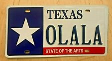 """TEXAS  STATE OF THE ARTS GRAPHIC VANITY LICENSE PLATE  """" OLALA """" TX LONE STAR"""