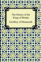 History of the Kings of Britain, Paperback by Geoffrey of Monmouth, Brand New...