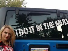 I Do It In The Mud 4X40 Banners Decals Stickers Jeep Off Road Truck 4x4 Lift