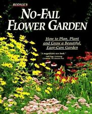 Rodale's No-Fail Flower Garden : How to Plan, Plant and Grow a Beautiful,...