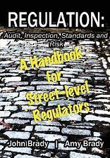 Regulation: Audit, Inspection, Standards and Risk: A Handbook for Street-Level R