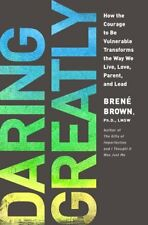 Daring Greatly: How the Courage to Be Vulnerable T