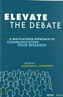 Elevate the Debate: A Multilayered Approach to Communicating Your Research NEW🔥