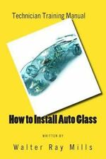 How to Install Auto Glass by Walter Mills (2011, Paperback, Large Type)