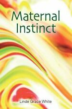 Maternal Instinct by Linde White (2014, Paperback)