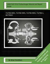 2000 FIAT STILO Turbocharger Rebuild and Repair Guide : 712766-0001,...