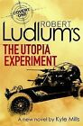 Robert Ludlum's The Utopia Experiment by Kyle Mills, Robert Ludlum (Paperback, 2