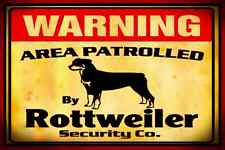 *WARNING ROTTWEILER!* AREA PATROLLED KEEP OUT USA MADE METAL SIGN 8X12 DOG HOUSE