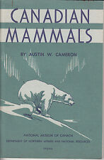 Canadian Mammals - Austin W. Cameron - 1974 - Illustrated Throughout!
