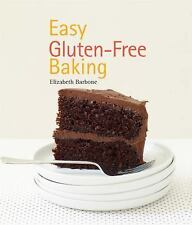 Easy Gluten-Free Baking by Elizabeth Barbone (2009, Spiral)