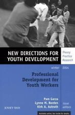 Professional Development for Youth Workers, Number 104: New Directions for Youth