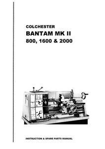 Colchester BANTAM Mk 2 Lathe Manual - 800, 1600 & 2000 - 72 pages in PDF format