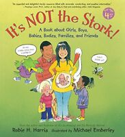 Its Not the Stork A Book about Girls, Boys, Babies, Bodies, Families and Frie