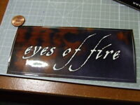 EYES OF FIRE ROCK MUSIC STICKER DECAL PROMO ORIGINAL NEW
