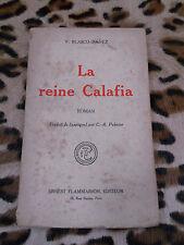 LA REINE CALAFIA - V. Blasco-Ibanez - Flammarion, 1927