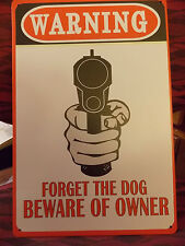 forget the dog beware of owner tin metal sign MAN CAVE  or for the  bar