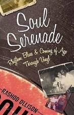 Soul Serenade: Rhythm, Blues & Coming of Age Through Vinyl-ExLibrary