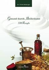 Gesund durch Heilkräuter: 530 Rezepte: 530 heilende... | Buch | Zustand sehr gut