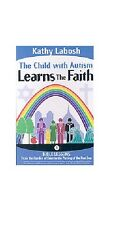 The Child With Autism Learns the Faith: Bible Lessons