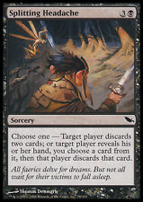 MTG 4x SPLITTING HEADACHE MAL DI TESTA CHE SPACCA