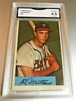 EDDIE MATHEWS (HOF) 1954 Bowman #64 GMA Graded 4.5 VG-EX+