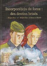 Incorporé(e)s de force des destins brisés d'Alsace et Moselle  Jean Achereiner