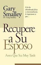NEW - Recupere A Su Esposo Antes Que Lo Pierda by Smalley, Gary