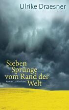 Sieben Sprünge vom Rand der Welt von Ulrike Draesner (Gebundene Ausgabe) #x849