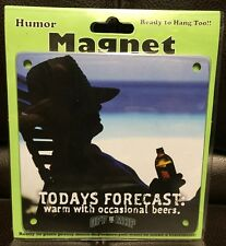 TODAY'S FORECAST WARM WITH OCCASIONAL BEERS METAL SIGN REFRIGERATOR MAGNET NEW