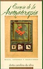 Esencia de la aromaterapia: Magia, leyendas y tradiciones (Spanish Edition)