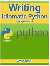 Writing Idiomatic Python 3.3: By Jeff Knupp