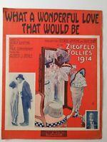 1914 Ziegfeld Follies Sheet Music What a Wonderful Love That Would Be Sadie Burt