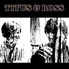 "Titus & Ross:  ""S/T""  (CD)"