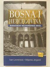 Bosna I Hercegovina Buducnost Nezavrsenog Rata Ivan Lovrenovic