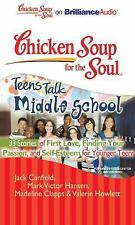 Chicken Soup for the Soul: Teens Talk Middle School - 33 Stories of First Love,