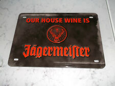 JÄGERMEISTER BLECHSCHILDER  JÄGERMEISER OUR HOUSE WINE IS 13,5 cm 20,0cm Top