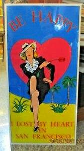 "litografia POP ART vetro Cm.  80 x 40 ""BE HAPPY I LOST MY HEART IN S. FRANCISCO"""