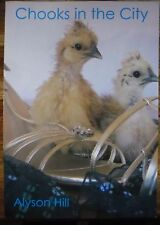 Alyson Hill: Chooks in the City/poultry-keeping/chickens/animal care/Australia