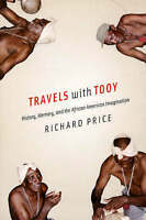 Travels with Tooy. History, Memory, and the African American Imagination by Pric