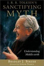 J R R Tolkiens Sanctifying Myth: Understanding Middle Earth