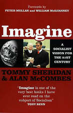 Imagine: A Socialist Vision for the 21st Century by Tommy Sheridan, Alan McCoomb